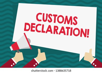 Handwriting text Customs Declaration. Concept meaning Official document showing goods being imported Hand Holding Megaphone and Other Two Gesturing Thumbs Up with Text Balloon.