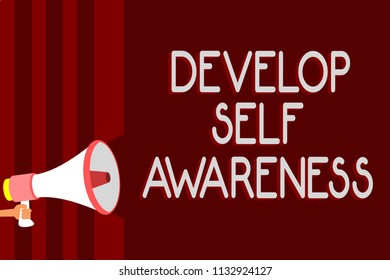 Handwriting text Develop Self Awareness. Concept meaning increase conscious knowledge of own character Warning sound symbols speaker alarming announcements indication idea.