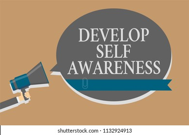 Handwriting text Develop Self Awareness. Concept meaning increase conscious knowledge of own character Grey colour sound speaker multiline text message idea make announcement.