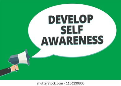 Handwriting text Develop Self Awareness. Concept meaning increase conscious knowledge of own character Message idea information text public loud speaker green plane background.