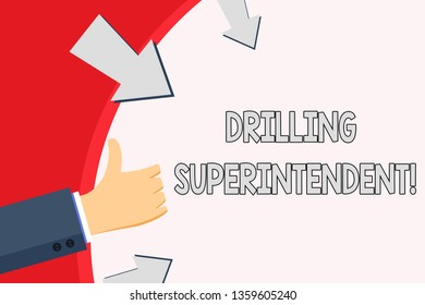 Handwriting text Drilling Superintendent. Concept meaning responsibilities of drilling program oil well Hand Gesturing Thumbs Up and Holding on Blank Space Round Shape with Arrows.