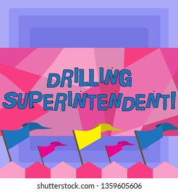 Handwriting text Drilling Superintendent. Concept meaning responsibilities of drilling program oil well Blank Solid Colorful Pennant Streamer Flag on Stick Mounted on Picket Fence.