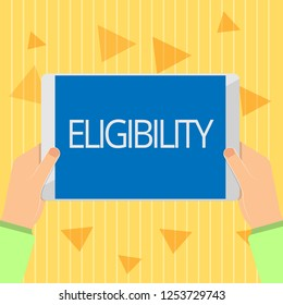 Handwriting text Eligibility. Concept meaning State of having the right for doing or obtain something Proper