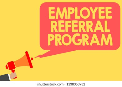 Handwriting text Employee Referral Program. Concept meaning employees recommend qualified friends relatives Man holding megaphone loudspeaker speech bubble message speaking loud.