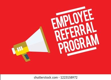 Handwriting text Employee Referral Program. Concept meaning employees recommend qualified friends relatives Megaphone loudspeaker red background important message speaking loud.