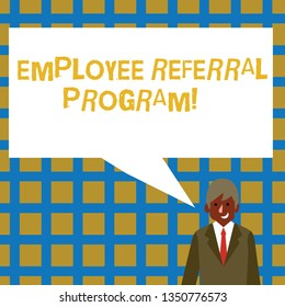 Handwriting text Employee Referral Program. Concept meaning Recommend right jobseeker share vacant job post Businessman Smiling and Talking with Blank Rectangular Color Speech Bubble.