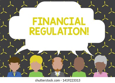 Handwriting text Financial Regulation. Concept meaning aim to Maintain the integrity of Finance System Five different races persons sharing blank speech bubble. People talking.