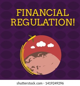 Handwriting text Financial Regulation. Concept meaning aim to Maintain the integrity of Finance System Airplane with Moving Icon Flying Around Colorful Globe and Blank Text Space.