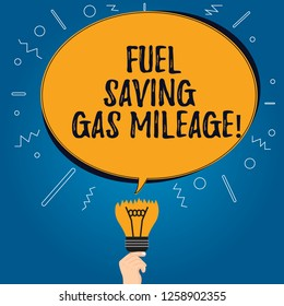 Handwriting text Fuel Saving Gas Mileage. Concept meaning Expending less money in vehicle expenses gas savings Blank Oval Color Speech Bubble Above a Broken Bulb with Failed Idea icon.
