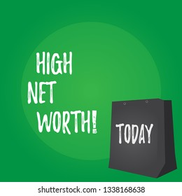 Handwriting text High Net Worth. Concept meaning having highvalue Something expensive Aclass company.