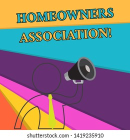 Handwriting text Homeowners Association. Concept meaning Organization with fee for upkeeps of Gated Community Outline Symbol Man Loudspeaker Making Announcement Giving Instructions.