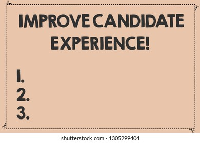 Handwriting text Improve Candidate Experience. Concept meaning Develop jobseekers feeling during recruitment Broken Dashed Cut Lines with Scissors photo Solid Color Rectangular Shape.