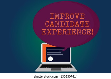 Handwriting text Improve Candidate Experience. Concept meaning Develop jobseekers feeling during recruitment Certificate Layout on Laptop Screen and Blank Halftone Color Speech Bubble.
