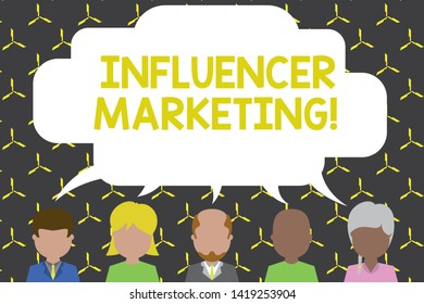 Handwriting text Influencer Marketing. Concept meaning Endorser who Influence Potential Target Customers Five different races persons sharing blank speech bubble. People talking.