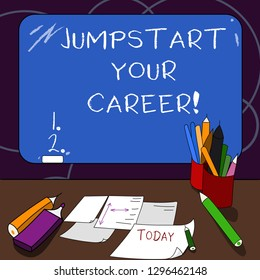 Handwriting text Jumpstart Your Career. Concept meaning Make it work successfully after a period of failure Mounted Blank Color Blackboard with Chalk and Writing Tools Sheets on Desk.