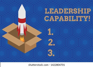 Handwriting text Leadership Capability. Concept meaning what a Leader can build Capacity to Lead Effectively Fire launching rocket carton box. Starting up project. Fuel inspiration.
