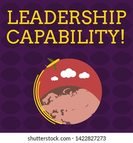 Handwriting text Leadership Capability. Concept meaning what a Leader can build Capacity to Lead Effectively Airplane with Moving Icon Flying Around Colorful Globe and Blank Text Space.