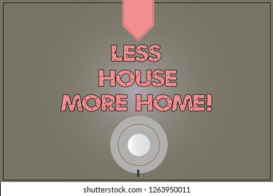 Handwriting text Less House More Home. Concept meaning Have a warm comfortable place to live with family love Coffee Cup Saucer Top View photo Reflection on Blank Color Snap Planner.