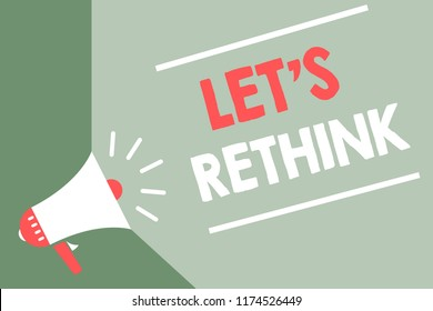 Handwriting text Let s is Rethink. Concept meaning an Afterthought To Remember Reconsider Reevaluate Megaphone loudspeaker green background important message speaking loud.