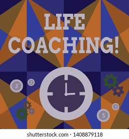 Handwriting text Life Coaching. Concept meaning a demonstrating employed to help showing attain their goals in life Time Management Icons of Clock, Cog Wheel Gears and Dollar Currency Sign.