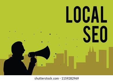 Handwriting text Local Seo. Concept meaning This is an effective way of marketing your business online Man holding megaphone speaking politician making promises green background.