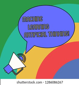 Handwriting text Machine Learning Artificial Thinking. Concept meaning Elearning online education chat bot Blank Oval Outlined Speech Bubble Text Balloon Megaphone with Sound icon.
