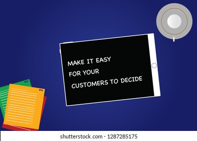 Handwriting text Make It Easy For Your Customers To Decide. Concept meaning Give clients good special options Tablet Empty Screen Cup Saucer and Filler Sheets on Blank Color Background.