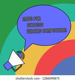Handwriting text Move For Success Winning Competition. Concept meaning Make the right moves to win the game Blank Oval Outlined Speech Bubble Text Balloon Megaphone with Sound icon.