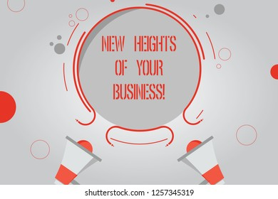 Handwriting text New Heights Of Your Business. Concept meaning Achieving goals fast growing up company Two Megaphone and Circular Outline with Small Circles on Color Background.