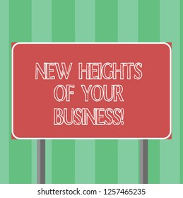 Handwriting text New Heights Of Your Business. Concept meaning Achieving goals fast growing up company Blank Rectangular Outdoor Color Signpost photo with Two leg and Outline.