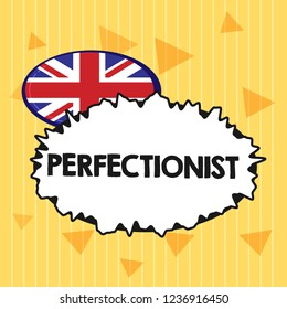 Handwriting text Perfectionist. Concept meaning Person who refuses to accept any standard short of perfection