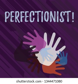 Handwriting text Perfectionist. Concept meaning Person who wants everything to be perfect Highest standards Color Hand Marks of Different Sizes Overlapping for Teamwork and Creativity.
