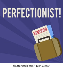 Handwriting text Perfectionist. Concept meaning Person who wants everything to be perfect Highest standards Announcement File Folder for Employment Opportunity Tucked Inside Briefcase.