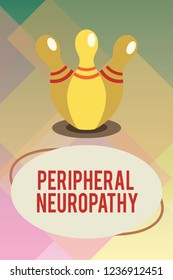Handwriting text Peripheral Neuropathy. Concept meaning Condition wherein peripheral nervous system is damaged