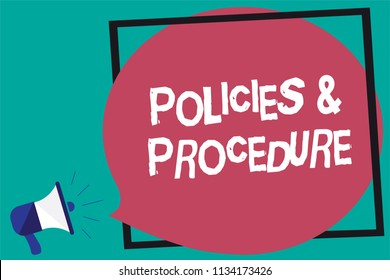 Handwriting text Policies and Procedure. Concept meaning list of rules defines customer and buyer rights Framed multiline text ideas sound speaker declare issue announcement.
