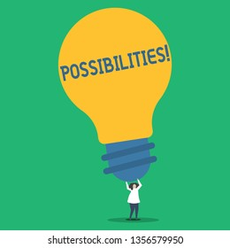 Handwriting text Possibilities. Concept meaning Things that may happen or be the case State of being possible Person Standing and Raising Up Arms Holding Big Yellow Lightbulb for Ideas.