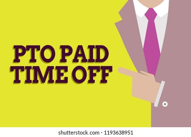 Handwriting text Pto Paid Time Off. Concept meaning Employer grants compensation for personal leave holidays