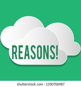 Handwriting text Reasons. Concept meaning Causes Explanations Justifications for an action or event Motivation.