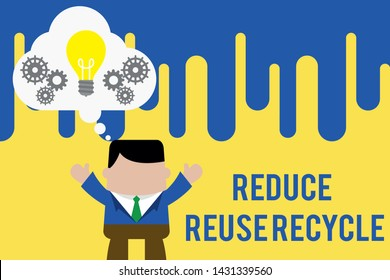 Handwriting text Reduce Reuse Recycle. Concept meaning environmentallyresponsible consumer behavior Standing man suit hands up imaginary bubble light bulb gears working together.