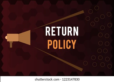 Handwriting text Return Policy. Concept meaning Tax Reimbursement Retail Terms and Conditions on Purchase