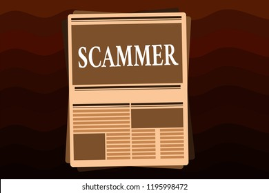 Handwriting text Scammer. Concept meaning Someone who makes money by tricking showing Crime Fraud Thief