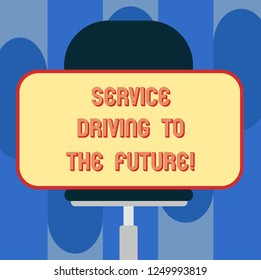 Handwriting text Service Driving To The Future. Concept meaning Modern technologies assistance services Blank Rectangular Shape Sticker Sitting Horizontally on a Swivel Chair.