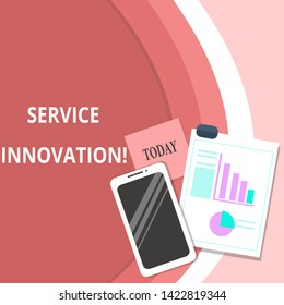 Handwriting text Service Innovation. Concept meaning Improved Product Line Services Introduce upcoming trend Layout Smartphone Off Sticky Notes Clipboard with Pie Chart and Bar Graph.