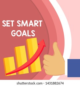 Handwriting text Set Smart Goals. Concept meaning giving criteria to guide in the setting of objectives Thumb Up Good Performance Success Escalating Bar Graph Ascending Arrow.