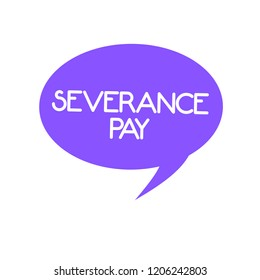 Handwriting text Severance Pay. Concept meaning Amount paid to an employee on the termination of a contract