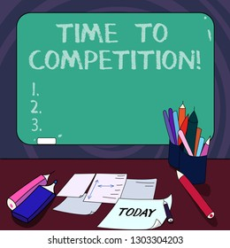 Handwriting text Time To Competition. Concept meaning resource and firm that make better use of minutes Mounted Blank Color Blackboard with Chalk and Writing Tools Sheets on Desk.