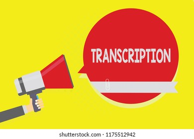 Handwriting text Transcription. Concept meaning Written or printed version of something Hard copy of audio Man holding megaphone loudspeaker red speech bubble yellow background.