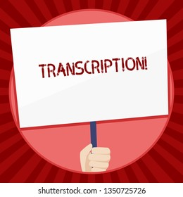 Handwriting text Transcription. Concept meaning Written or printed process of transcribing words text voice Hand Holding Blank White Placard Supported by Handle for Social Awareness.