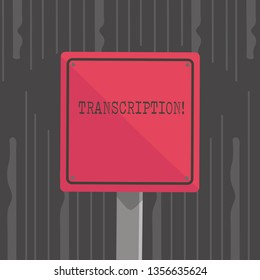 Handwriting text Transcription. Concept meaning Written or printed process of transcribing words text voice 3D Square Blank Colorful Caution Road Sign with Black Border Mounted on Wood.