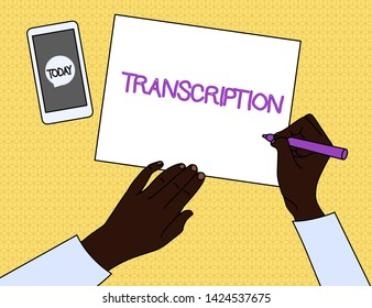 Handwriting text Transcription. Concept meaning Written or printed version of something Hard copy of audio Top View Man Writing Blank Paper Pen Pencil Marker Smartphone Message Icon.